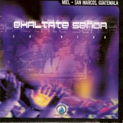 Miel San Marcos - 02.-Exáltate Señor(Alabanza)